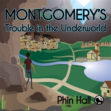 Phin Hall : Montgomery's Trouble in the Underworld