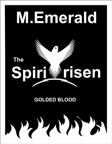 The Spiritrisen Golden Blood by M.G. Stravagar