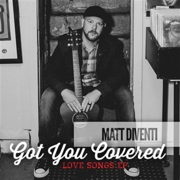 Got You Covered: Love Songs EP by Matt DiVenti