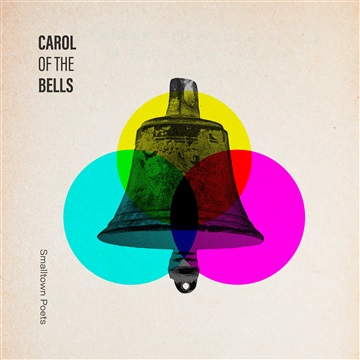 Carol of the Bells by Smalltown Poets