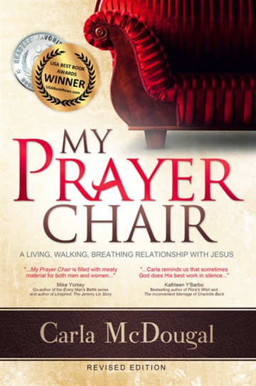Carla McDougal : My Prayer Chair