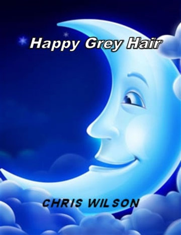 Happy Grey Hair by chris wilson