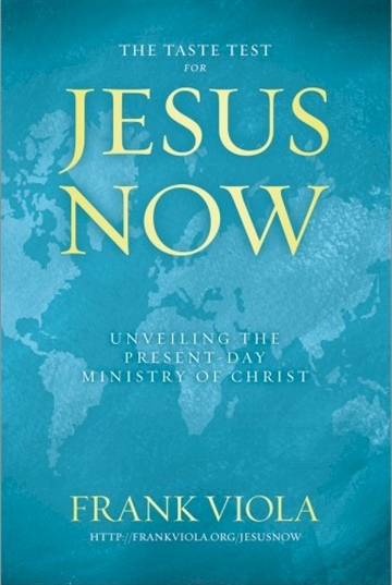 Jesus Now: Unveiling the Present-Day Ministry of Christ (Taste Test)