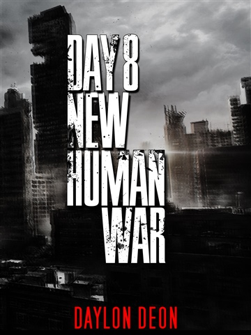 Daylon Deon : Day 8 New Human War Part 1