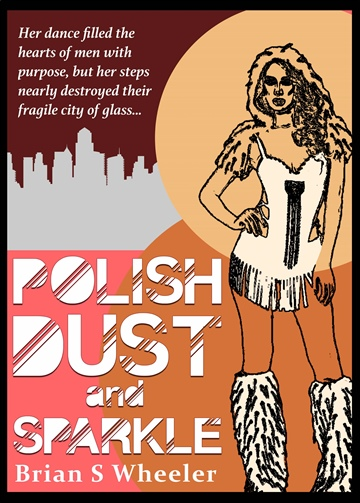 Brian Wheeler : Polish, Dust and Sparkle