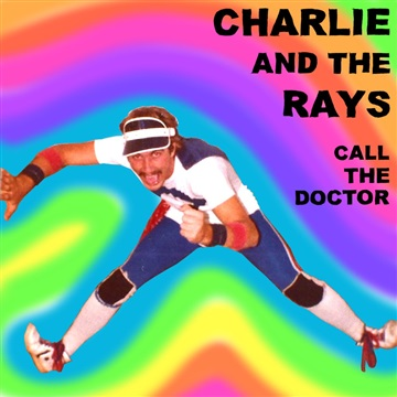 Charlie and the Rays : Call The Doctor