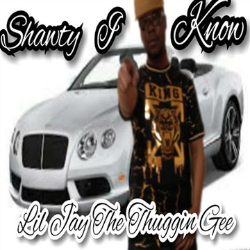 Shawty I Know by Lil Jay The Thuggin Gee