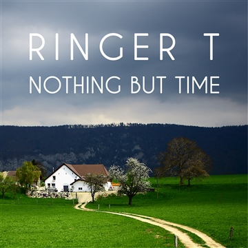Nothing but Time by Ringer T