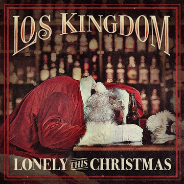 Lonely This Christmas by Los Kingdom