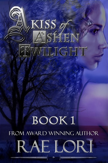 Rae Lori : A Kiss of Ashen Twilight