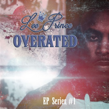 Overrated EP 1 by Lee Prince
