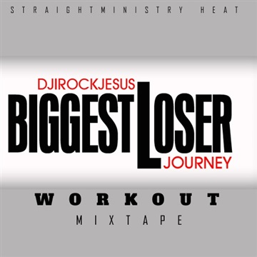 DJ I Rock Jesus : Biggest Loser Journey Workout Mixtape