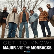Major and the Monbacks : Get to Know: Major and the Monbacks