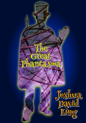 The Great Phantasma (A Rhyming Superhero Serial) by Joshua David Ling