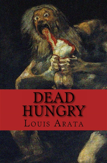 Dead Hungry by Louis Arata