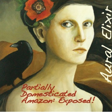 Partially Domesticated Amazon: Exposed! by Aural Elixir