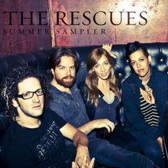 The Rescues : The Rescues Summer Sampler
