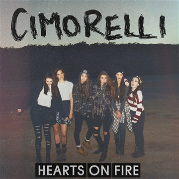 Cimorelli : Hearts On Fire