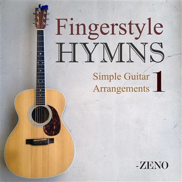 Fingerstyle Hymns Simple Guitar Arrangements Vol 1 by Zeno