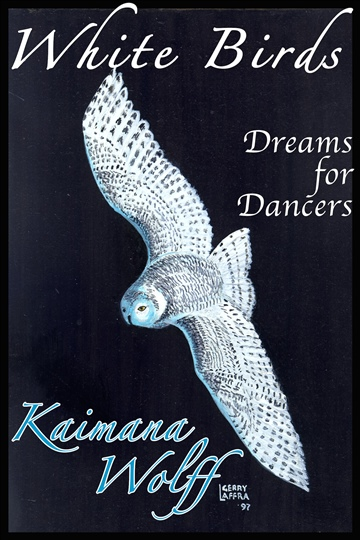 White Birds: Dreams for Dancers (a prequel to The Widening Gyre)