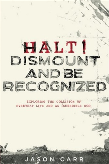 HALT! DISMOUNT AND BE RECOGNIZED by Jason Carr