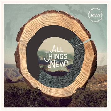 Rivers & Robots : All Things New