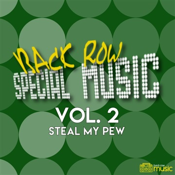Back Row Baptist : Back Row Special Music - Vol. 2: Steal My Pew