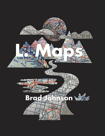 L. Maps by Bradley Johnson