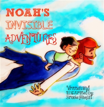 Brooke Hamlin : Noah's Invisible Adventures