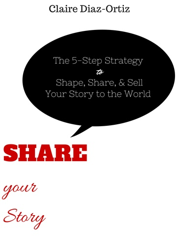 Share Your Story by Claire Diaz-Ortiz