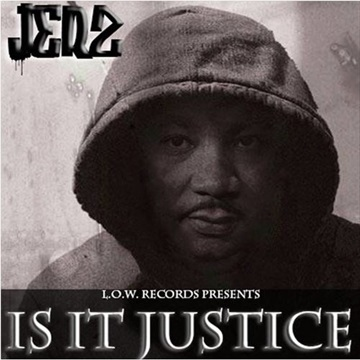 Is It Justice - Jerz feat. Legit by L.O.W. Records (Light Of the World)