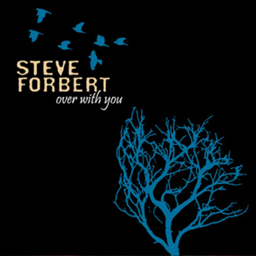 Steve Forbert : Over With You