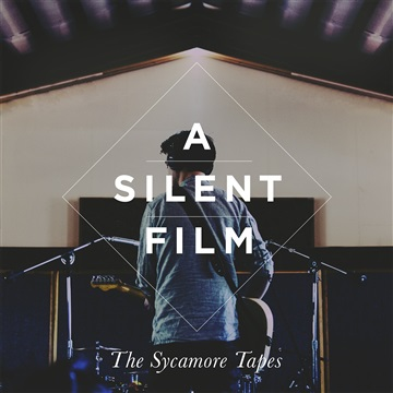 The Sycamore Tapes by A Silent Film