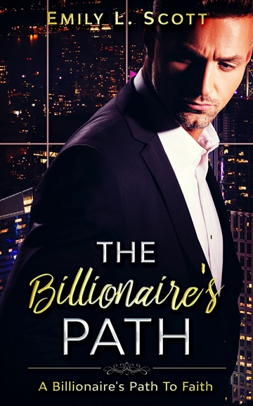 The Billionaire's Path by Emily L. Scott