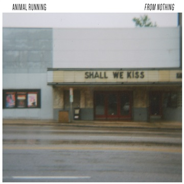 From Nothing by Animal Running