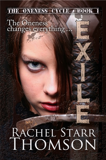Exile (Book 1 of The Oneness Cycle) by Rachel Starr Thomson