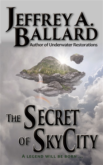 The Secret of Sky City by Jeffrey A. Ballard