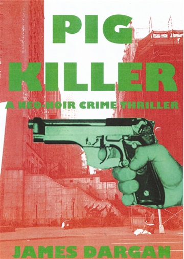 Pig Killer, A Neo-Noir Crime Thriller