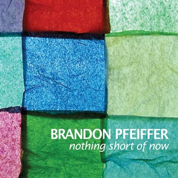 Nothing Short of Now by Brandon Pfeiffer
