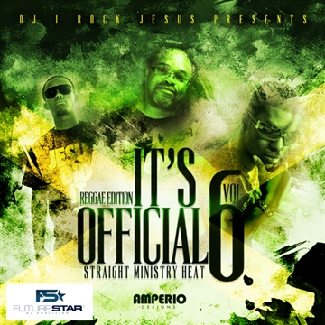 DJ I Rock Jesus : DJ I Rock Jesus Presents It's Official 6 ( Reggae Edition )