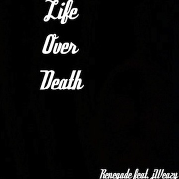 Life Over Death - Single by jWeazy & Renegade
