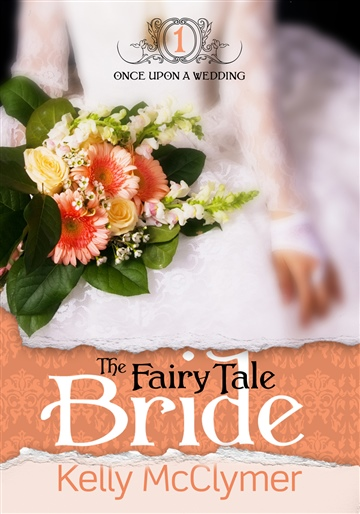 Kelly McClymer : The Fairy Tale Bride