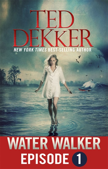 Ted Dekker : Water Walker Episode 1 (of 4)