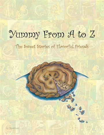 Yummy From A to Z - The Sweet Stories of Flavorful Friends