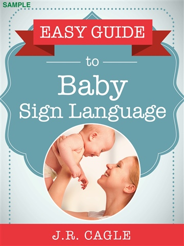J.R. Cagle : Easy Guide to Baby Sign Language