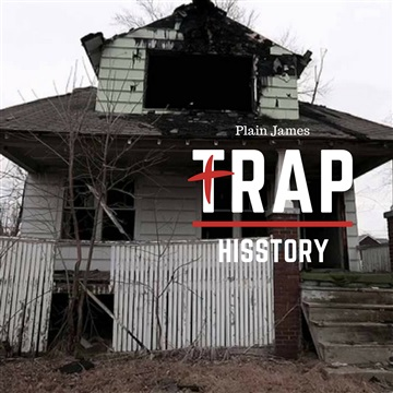 Trap Hisstory by Plain James