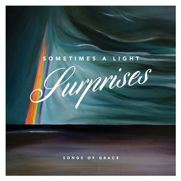 Sometimes A Light Surprises by Songs of Grace