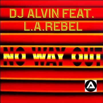 DJ Alvin Feat. L.A.Rebel - No Way Out by ALVIN PRODUCTION ®