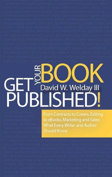David W. Welday III : Get Your Book Published!