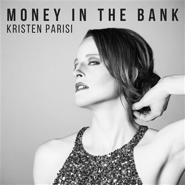 Money In The Bank - Single by Kristen Parisi